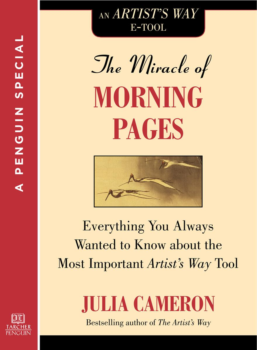 The Miracle of Morning Pages (by Julia Cameron)